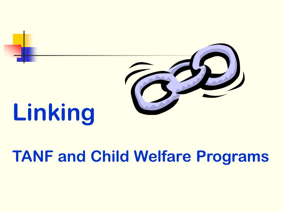 Linking TANF and Child Welfare Programs