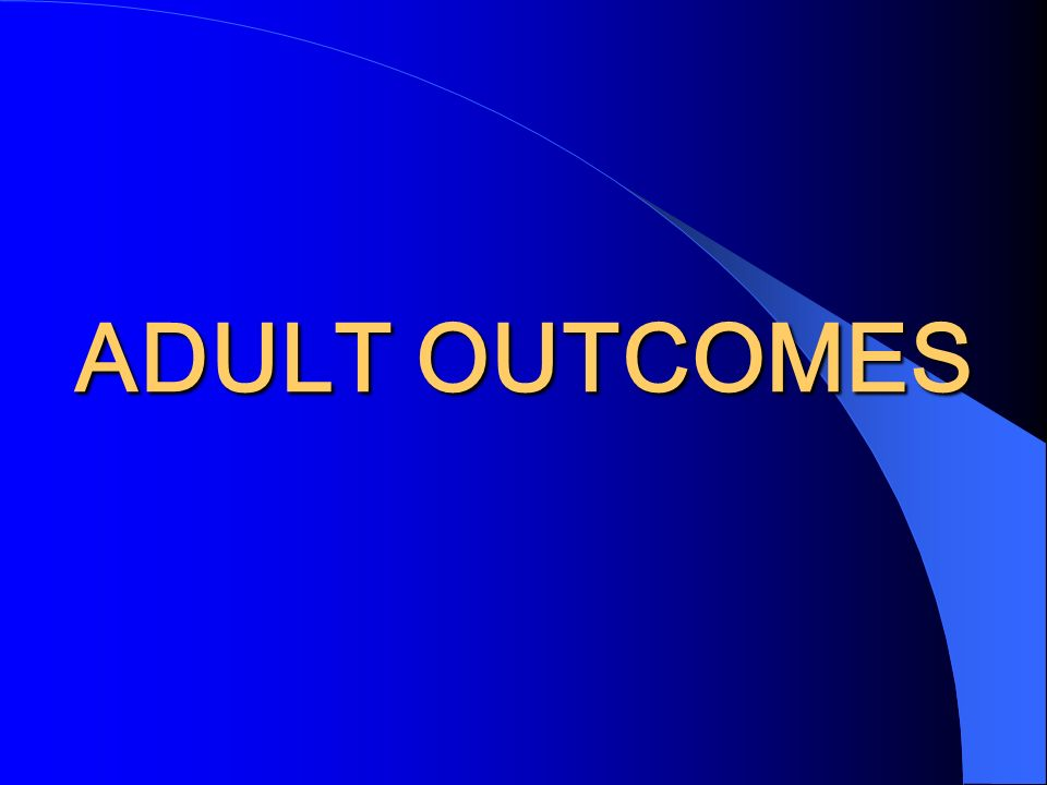 ADULT OUTCOMES