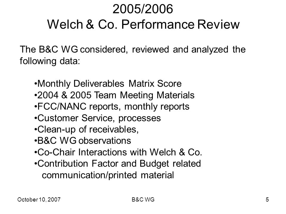 October 10, 2007B&C WG5 2005/2006 Welch & Co.