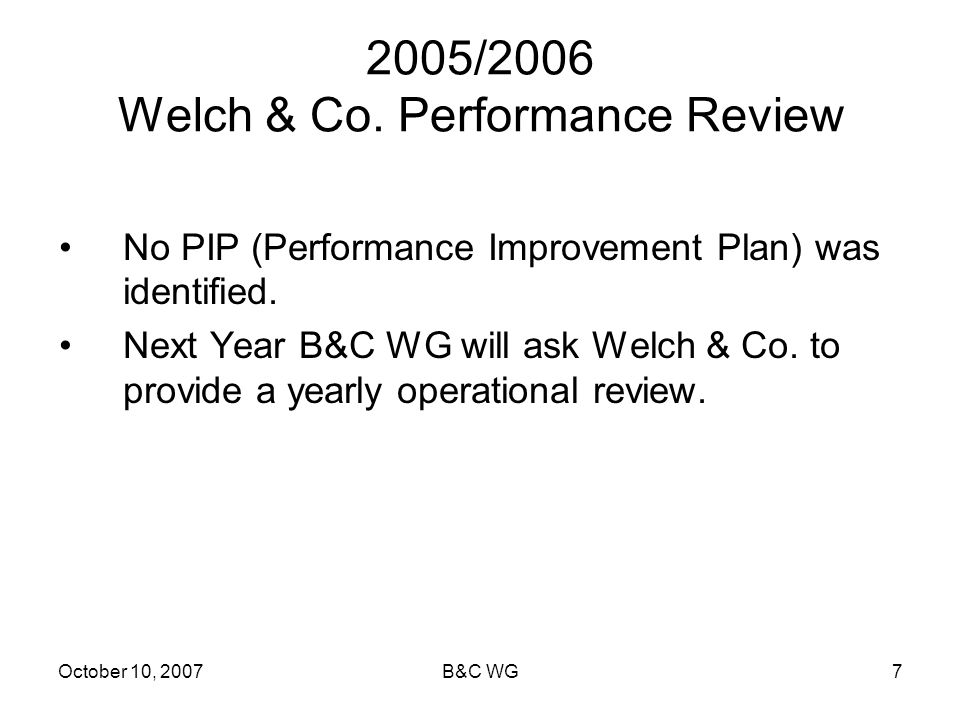 October 10, 2007B&C WG7 2005/2006 Welch & Co.
