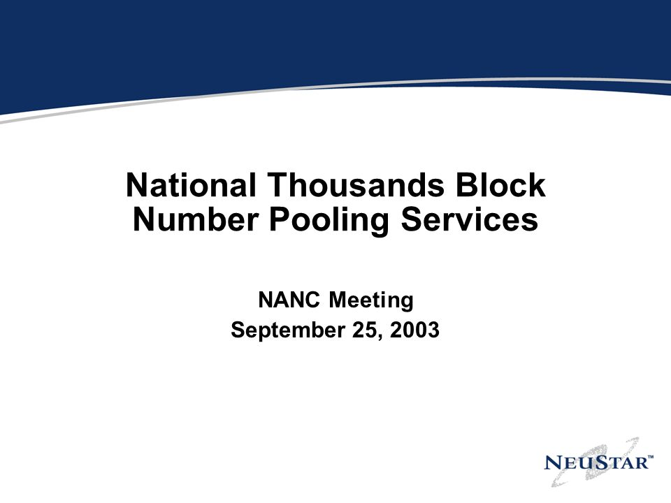 National Thousands Block Number Pooling Services NANC Meeting September 25, 2003
