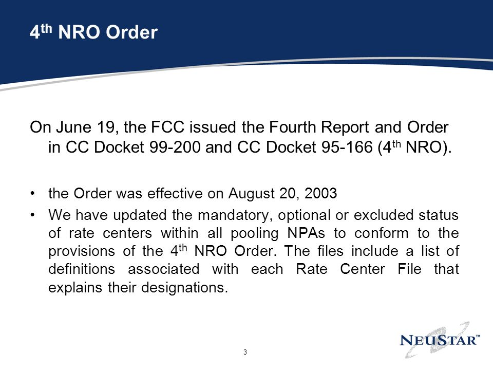 3 4 th NRO Order On June 19, the FCC issued the Fourth Report and Order in CC Docket 99-200 and CC Docket 95-166 (4 th NRO).