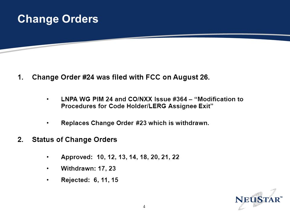 4 Change Orders 1.Change Order #24 was filed with FCC on August 26.