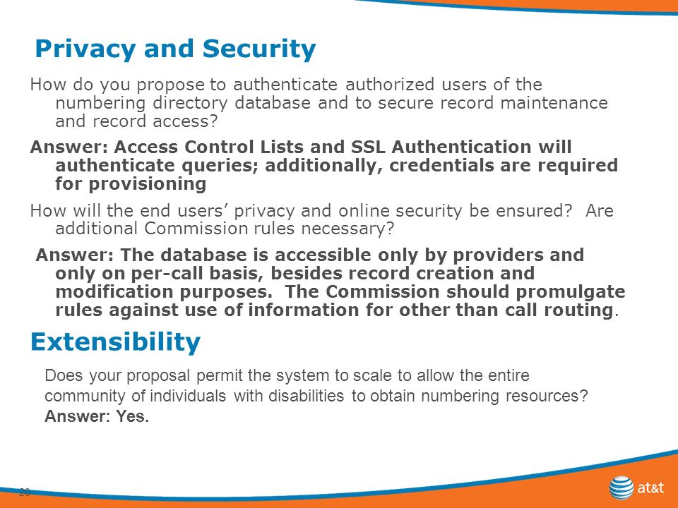 20 Privacy and Security How do you propose to authenticate authorized users of the numbering directory database and to secure record maintenance and record access.