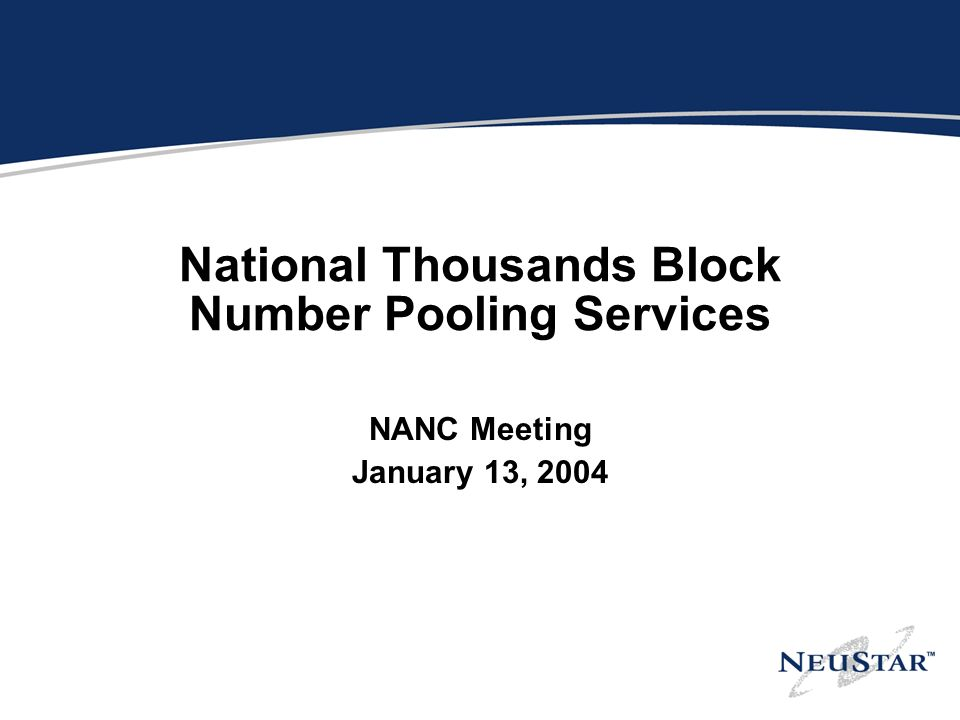 National Thousands Block Number Pooling Services NANC Meeting January 13, 2004