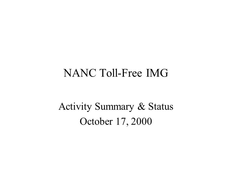 NANC Toll-Free IMG Activity Summary & Status October 17, 2000