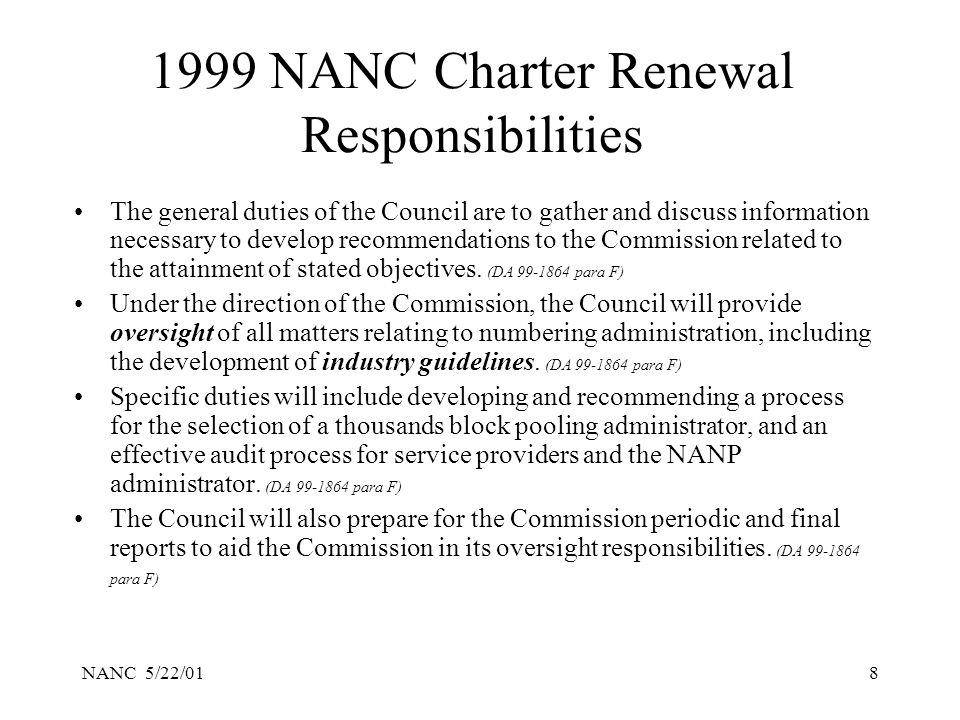 NANC 5/22/018 1999 NANC Charter Renewal Responsibilities The general duties of the Council are to gather and discuss information necessary to develop recommendations to the Commission related to the attainment of stated objectives.