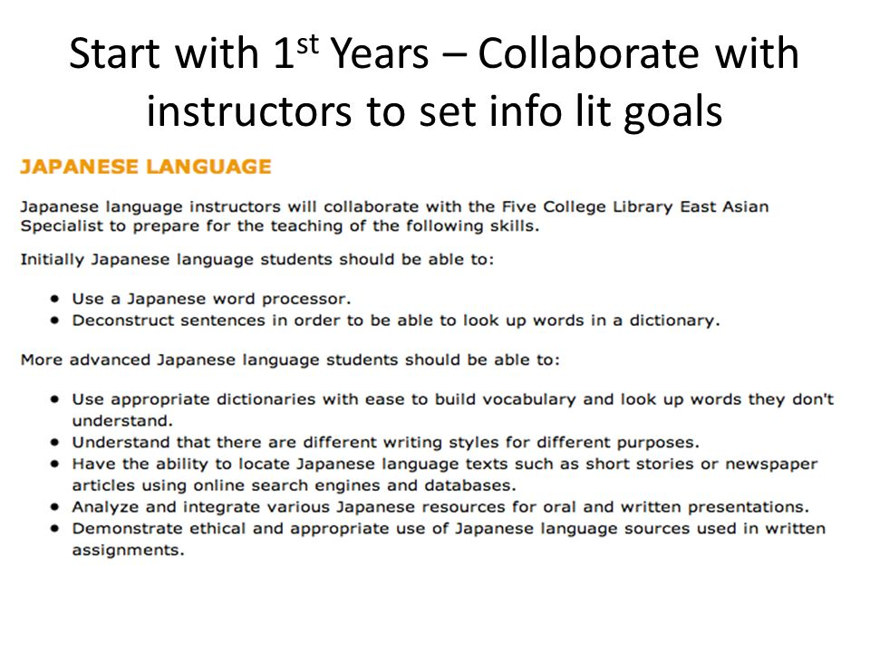 Start with 1 st Years – Collaborate with instructors to set info lit goals