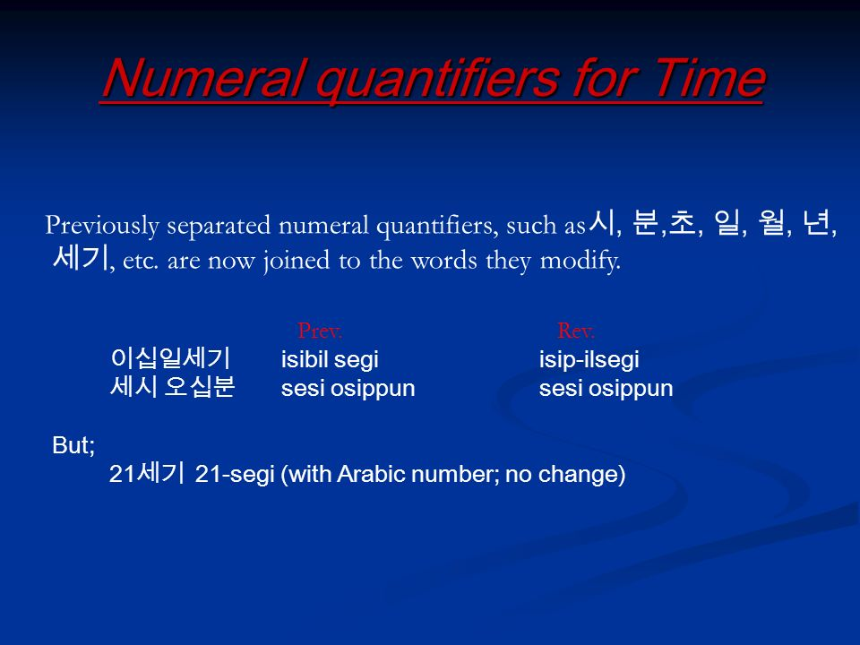 Numeral quantifiers for Time Previously separated numeral quantifiers, such as,,,,,,, etc.