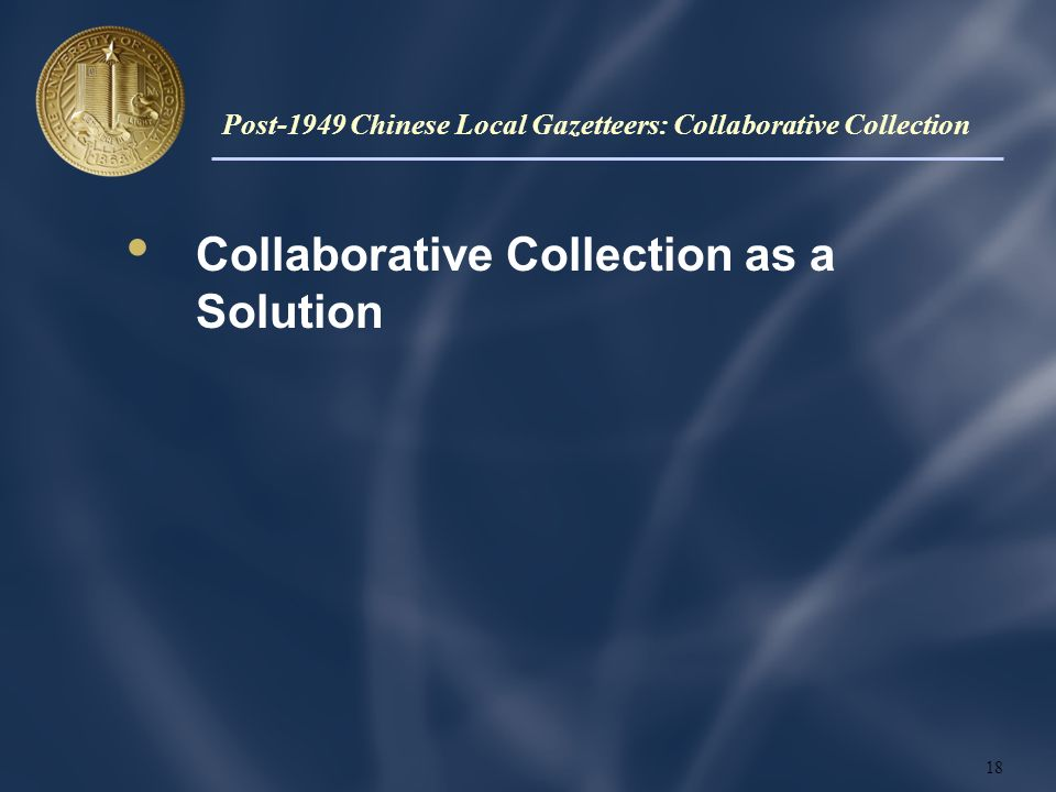 Collaborative Collection as a Solution 18 Post-1949 Chinese Local Gazetteers: Collaborative Collection