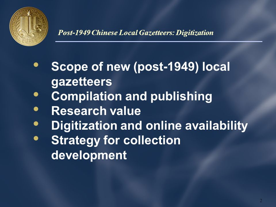 Scope of new (post-1949) local gazetteers Compilation and publishing Research value Digitization and online availability Strategy for collection development 2 Post-1949 Chinese Local Gazetteers: Digitization