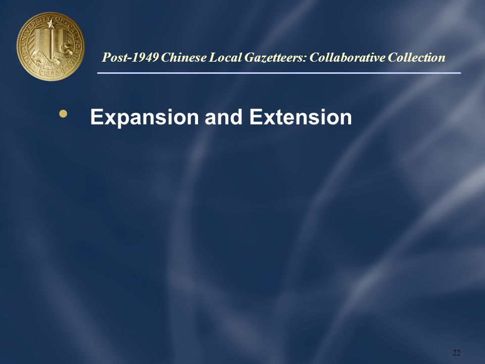 Expansion and Extension 22 Post-1949 Chinese Local Gazetteers: Collaborative Collection