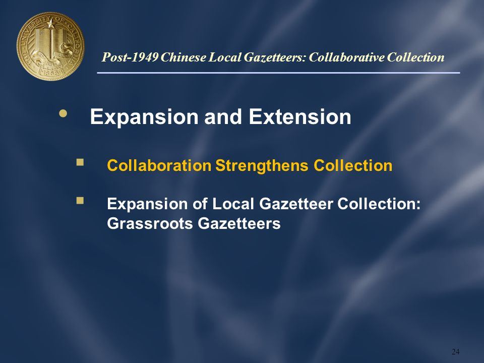 Expansion and Extension Collaboration Strengthens Collection Expansion of Local Gazetteer Collection: Grassroots Gazetteers 24 Post-1949 Chinese Local Gazetteers: Collaborative Collection