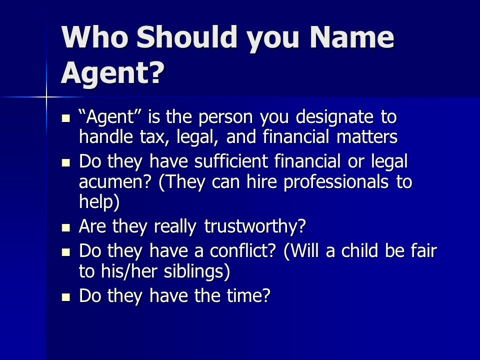 Who Should you Name Agent.