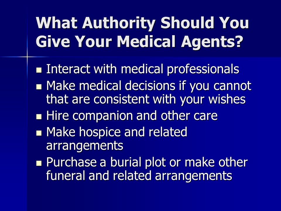 What Authority Should You Give Your Medical Agents.