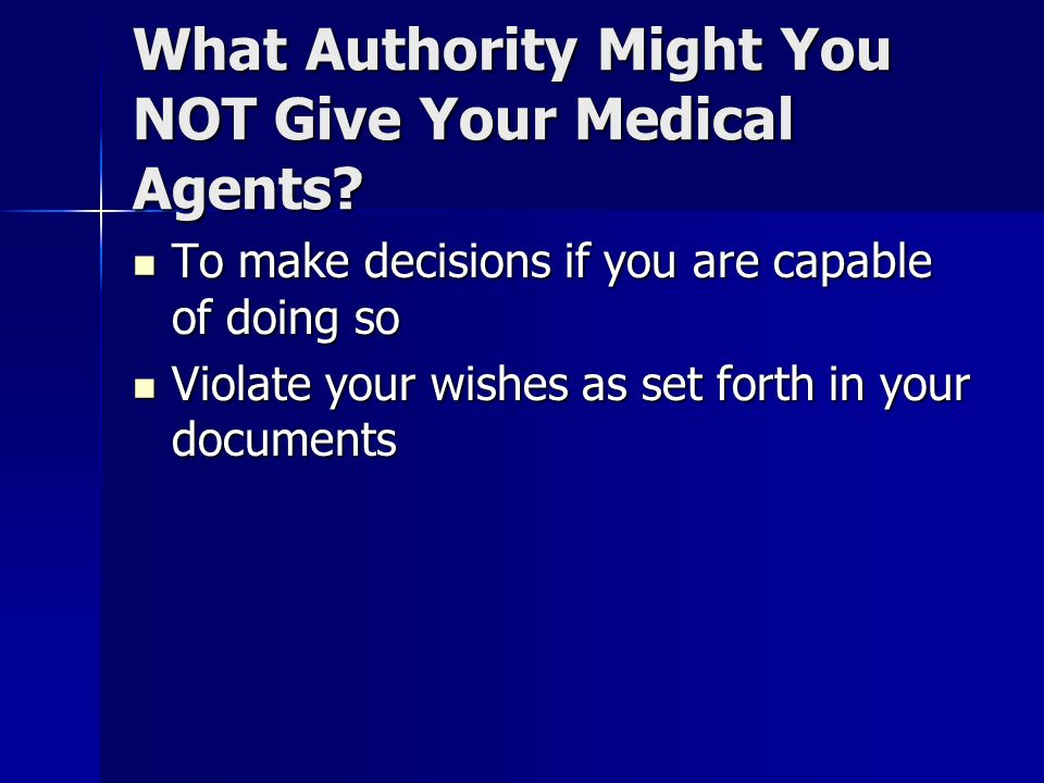 What Authority Might You NOT Give Your Medical Agents.