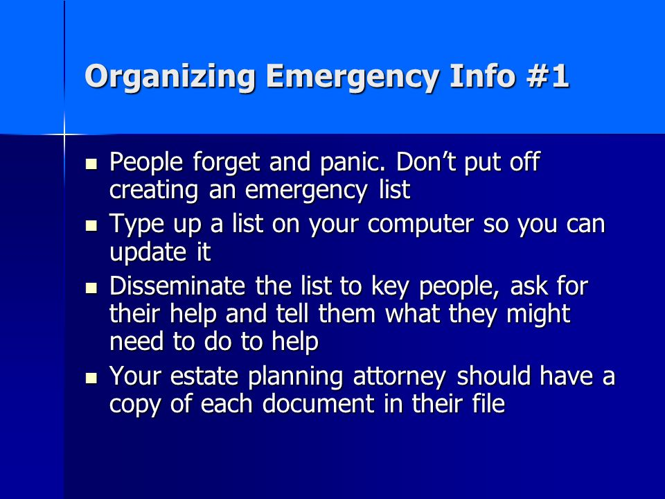 Organizing Emergency Info #1 People forget and panic.
