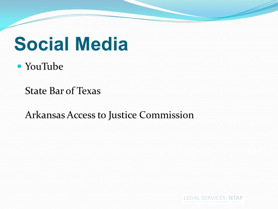 Social Media YouTube State Bar of Texas Arkansas Access to Justice Commission