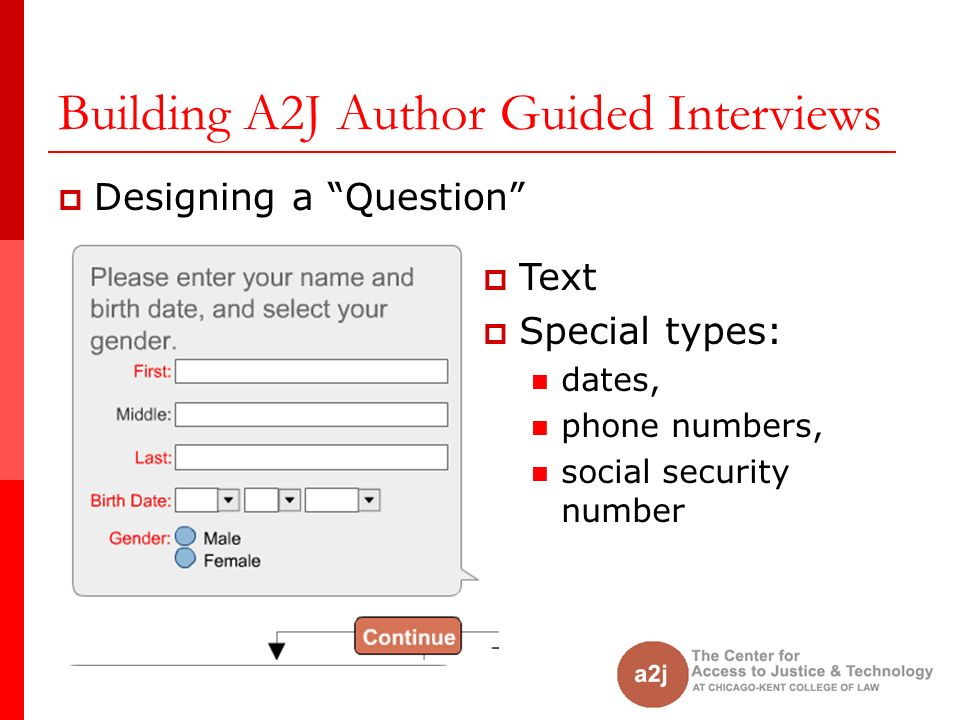 Designing a Question Text Special types: dates, phone numbers, social security number