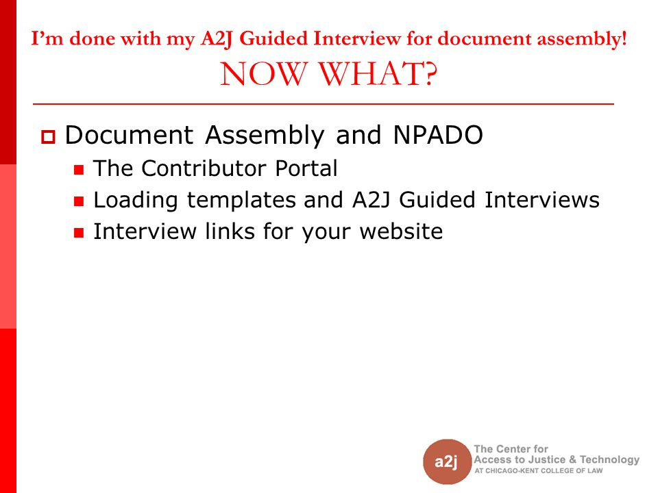 Im done with my A2J Guided Interview for document assembly.