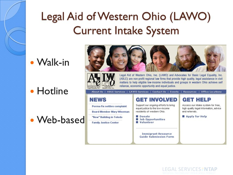 Legal Aid of Western Ohio (LAWO) Current Intake System Walk-in Hotline Web-based