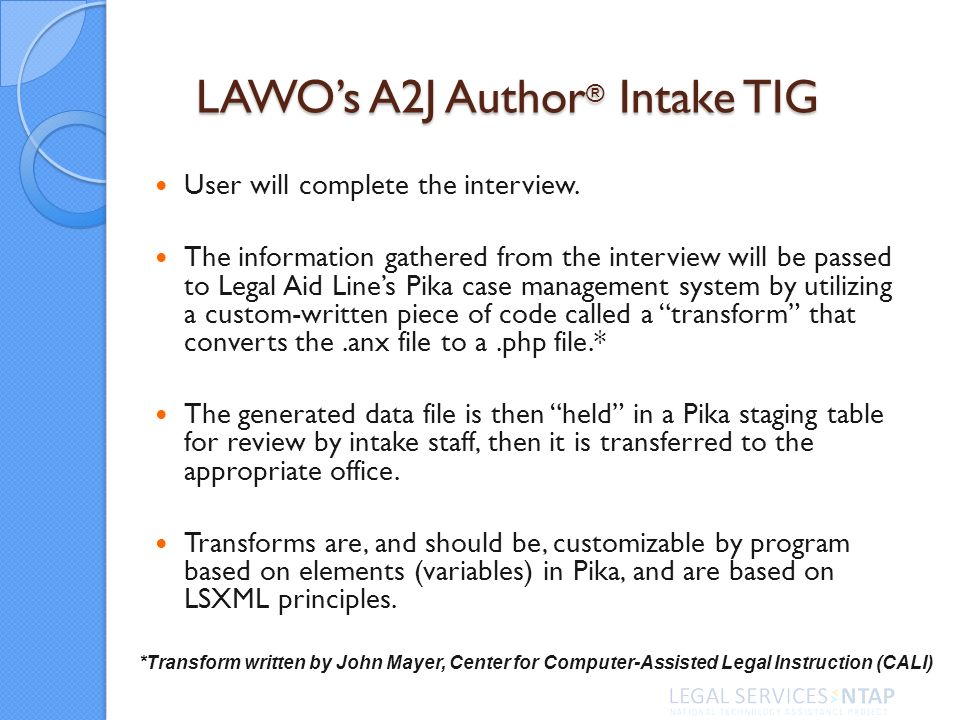 LAWOs A2J Author ® Intake TIG User will complete the interview.