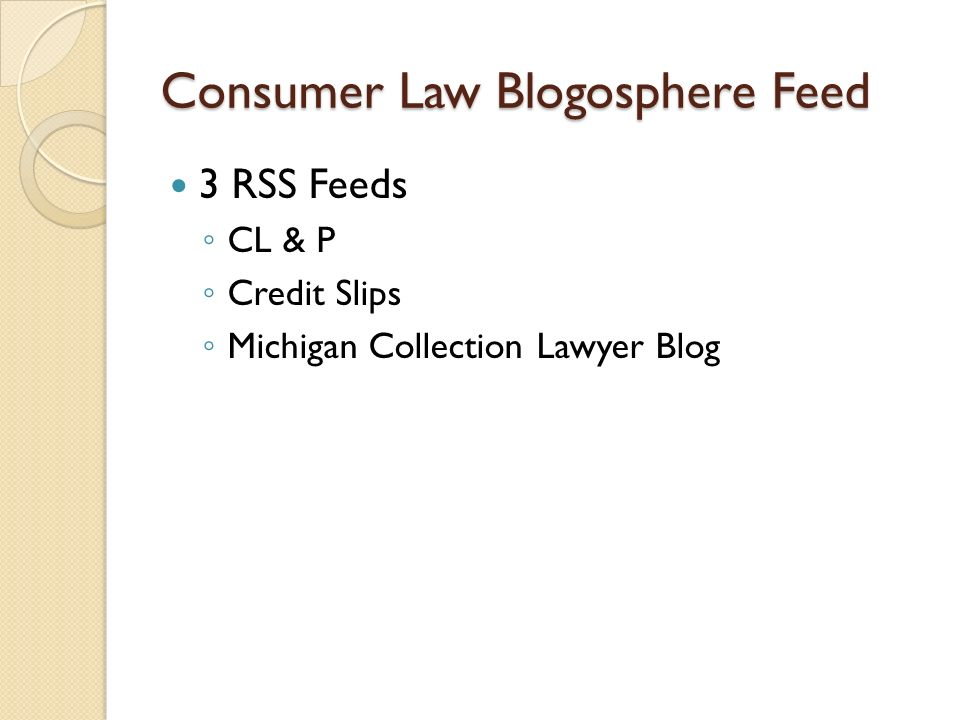 Consumer Law Blogosphere Feed 3 RSS Feeds CL & P Credit Slips Michigan Collection Lawyer Blog
