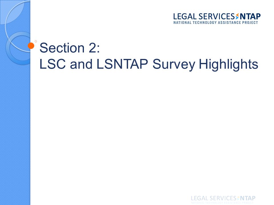 Section 2: LSC and LSNTAP Survey Highlights