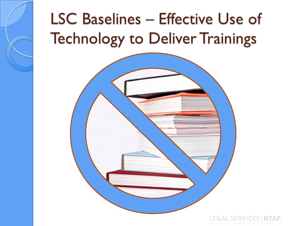LSC Baselines – Effective Use of Technology to Deliver Trainings