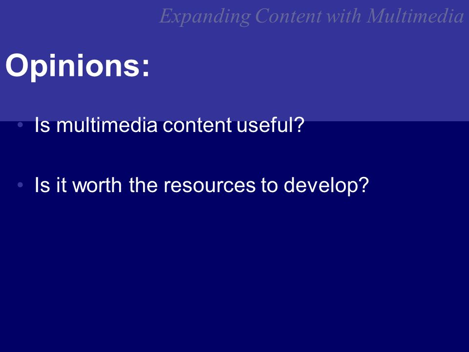 Expanding Content with Multimedia Opinions: Is multimedia content useful.
