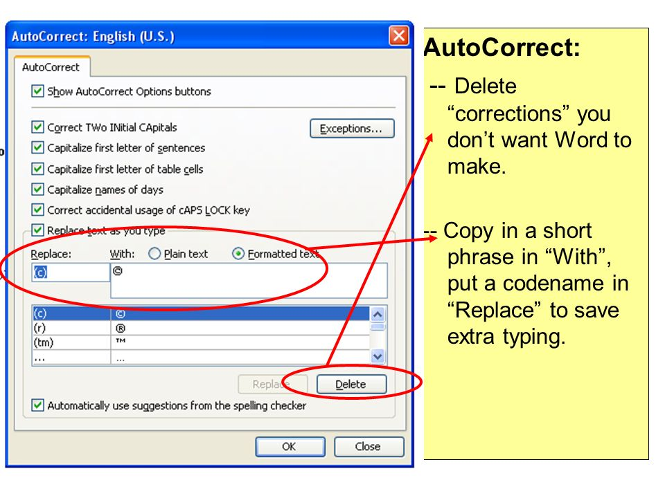 AutoCorrect: -- Delete corrections you dont want Word to make.