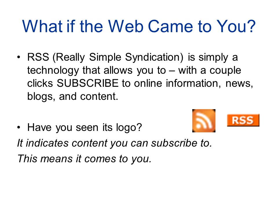 What if the Web Came to You.