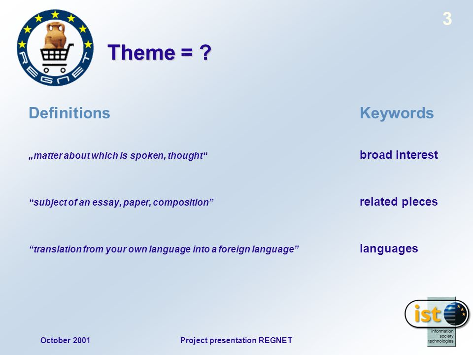 October 2001Project presentation REGNET 3 Theme = .