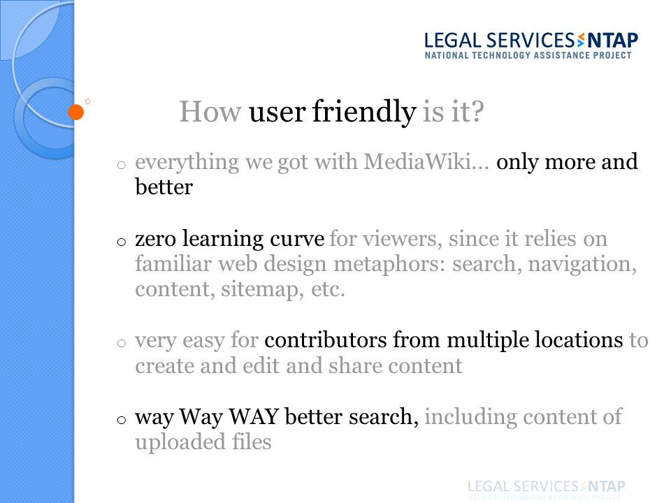 How user friendly is it. o everything we got with MediaWiki...