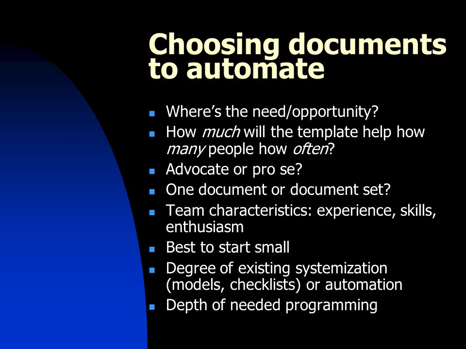 Choosing documents to automate Wheres the need/opportunity.