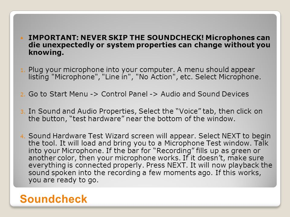 IMPORTANT: NEVER SKIP THE SOUNDCHECK.