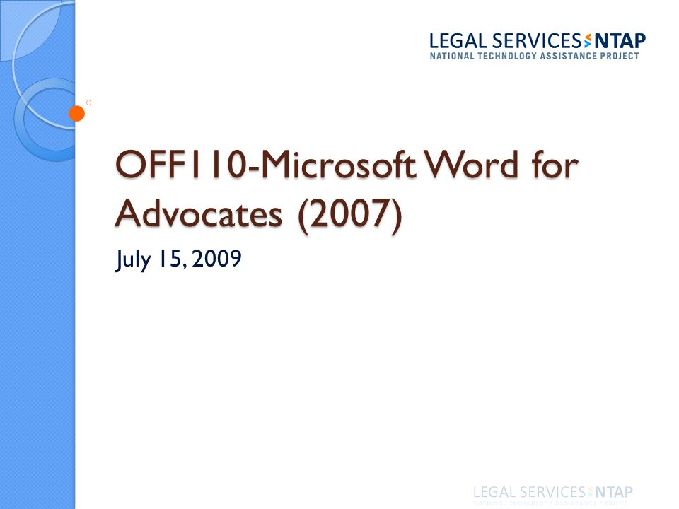 OFF110-Microsoft Word for Advocates (2007) July 15, 2009
