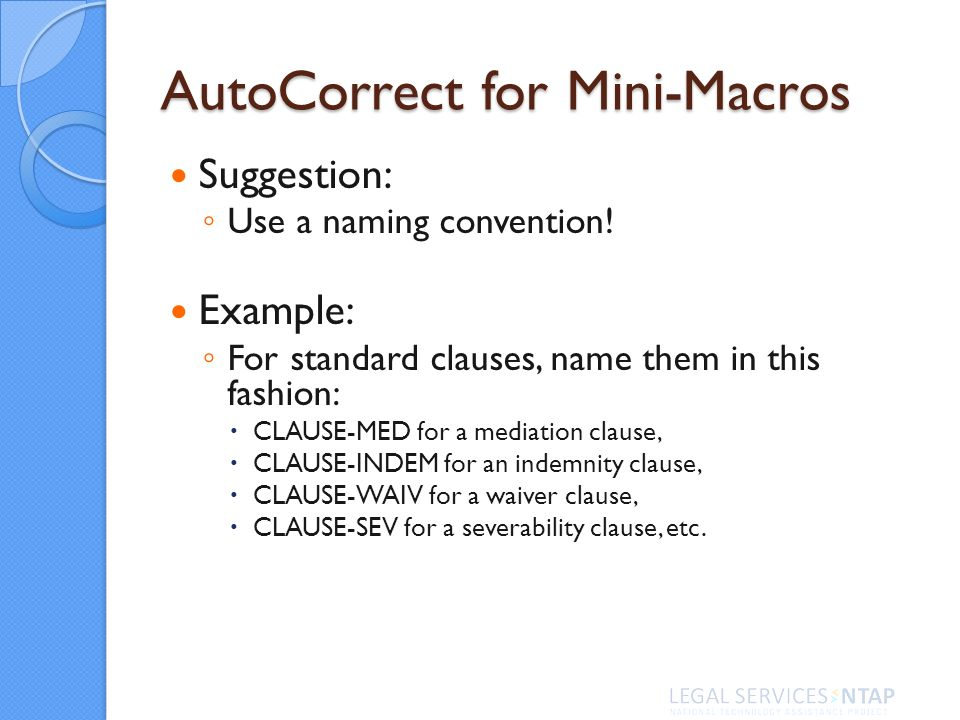 AutoCorrect for Mini-Macros Suggestion: Use a naming convention.