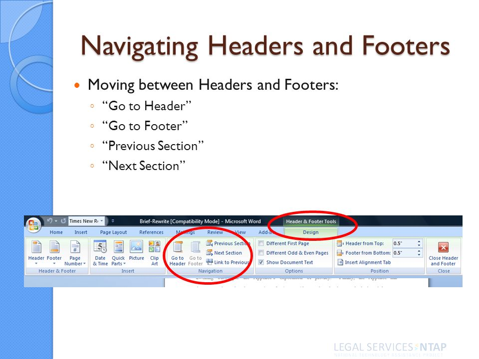 Navigating Headers and Footers Moving between Headers and Footers: Go to Header Go to Footer Previous Section Next Section