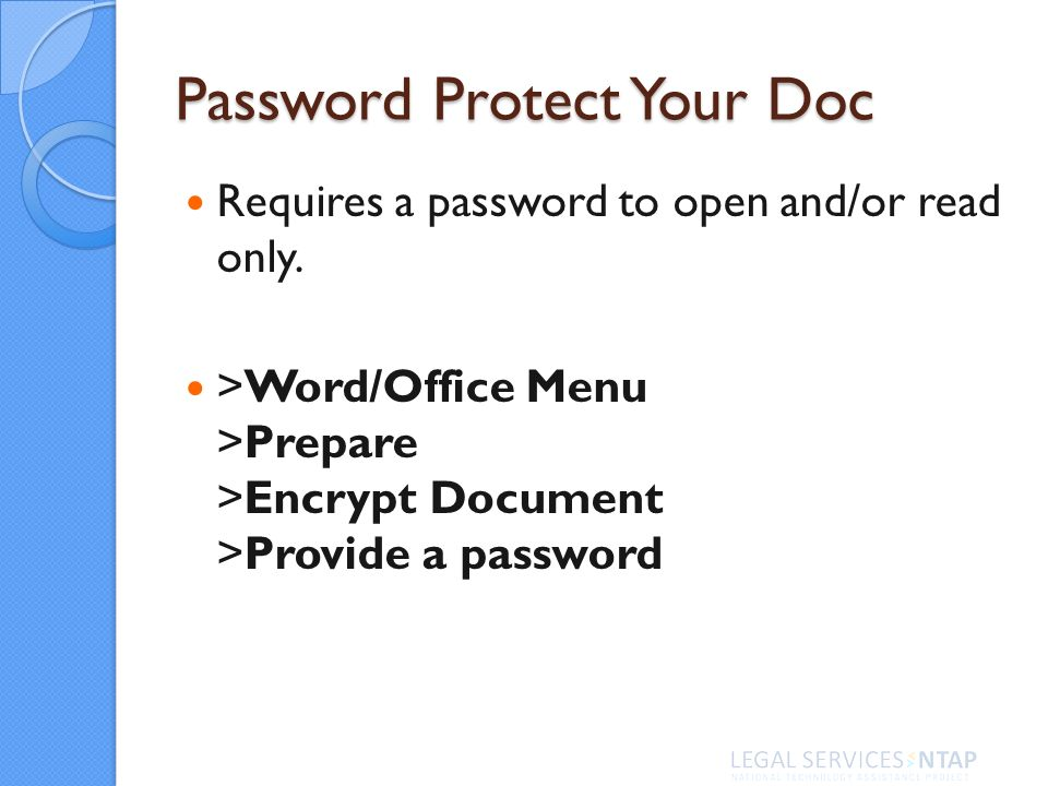 Password Protect Your Doc Requires a password to open and/or read only.