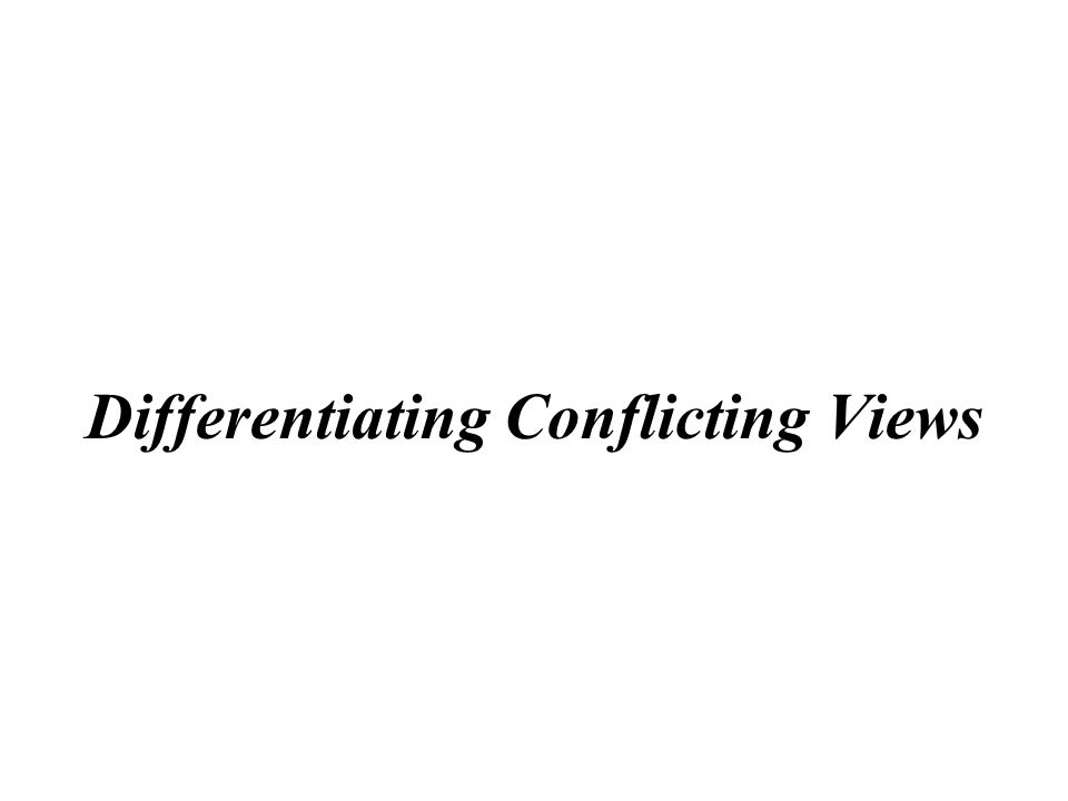 Differentiating Conflicting Views