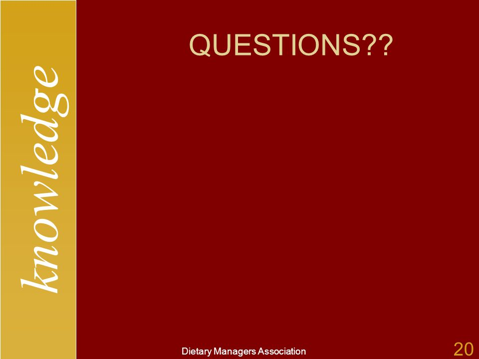 knowledge Dietary Managers Association 20 QUESTIONS