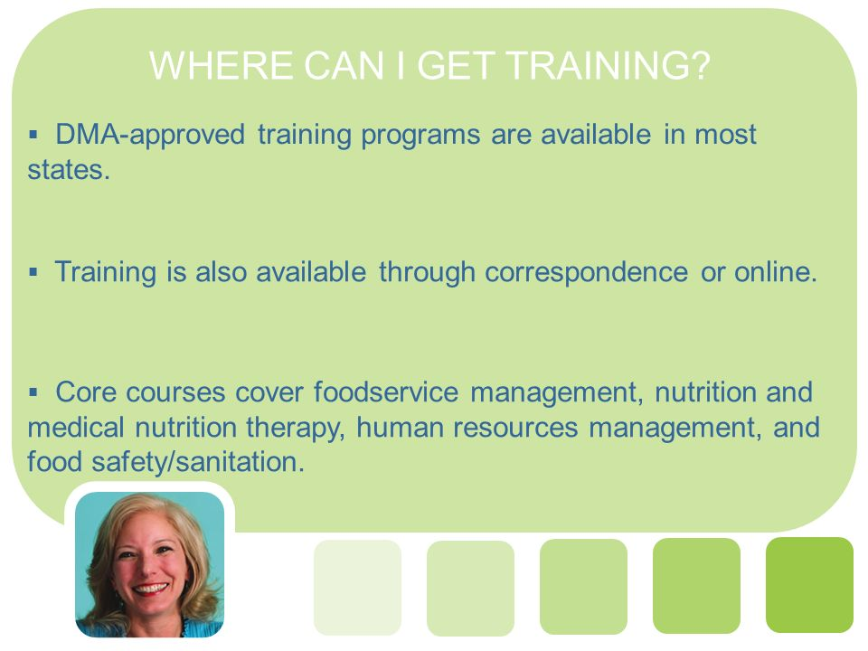 WHERE CAN I GET TRAINING. DMA-approved training programs are available in most states.