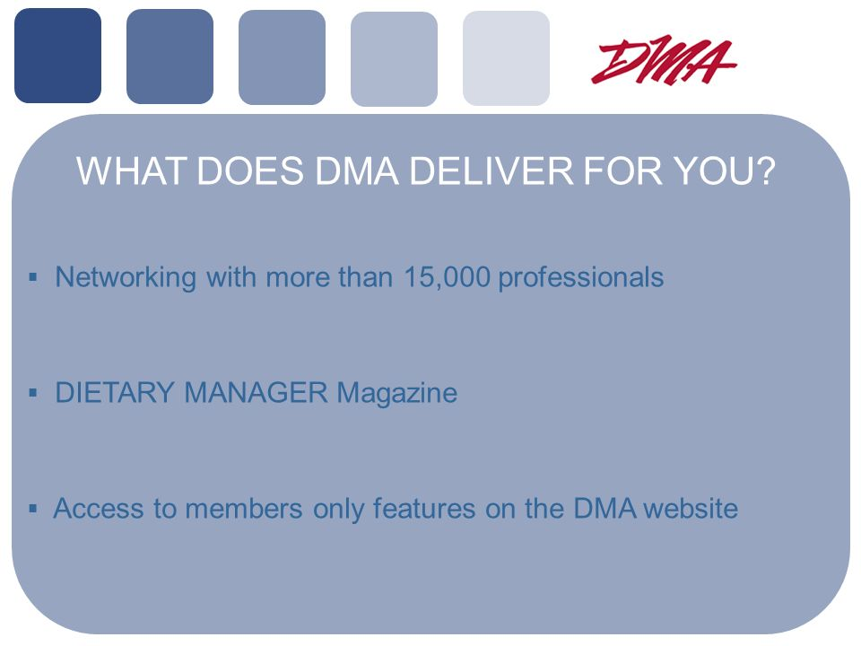 WHAT DOES DMA DELIVER FOR YOU.