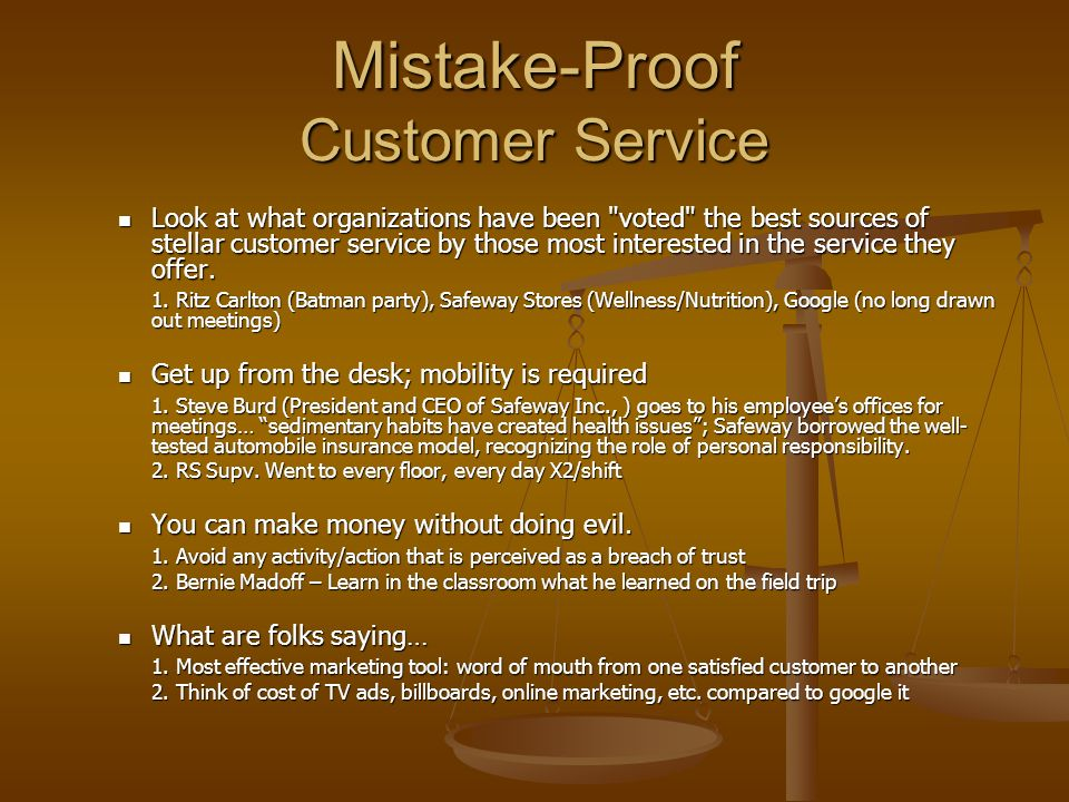 Mistake-Proof Customer Service Look at what organizations have been voted the best sources of stellar customer service by those most interested in the service they offer.