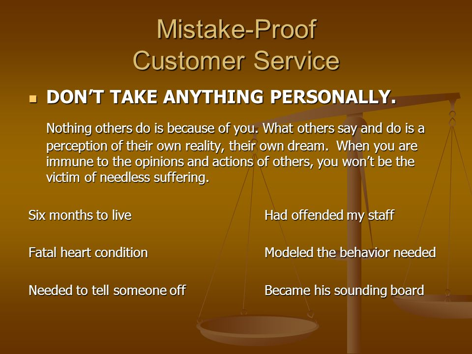 Mistake-Proof Customer Service DONT TAKE ANYTHING PERSONALLY.
