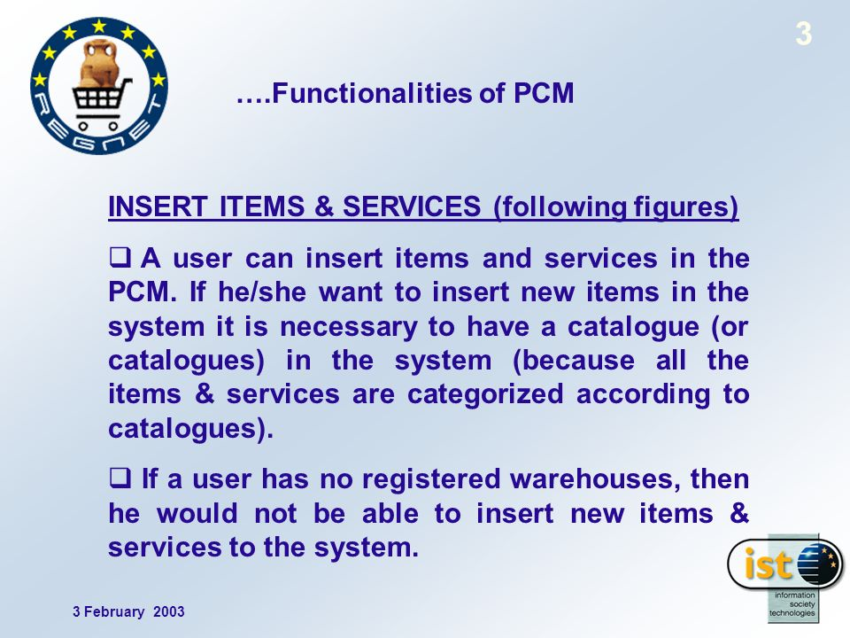 3 February ….Functionalities of PCM INSERT ITEMS & SERVICES (following figures) A user can insert items and services in the PCM.