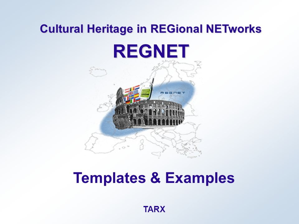 Cultural Heritage in REGional NETworks REGNET Templates & Examples TARX