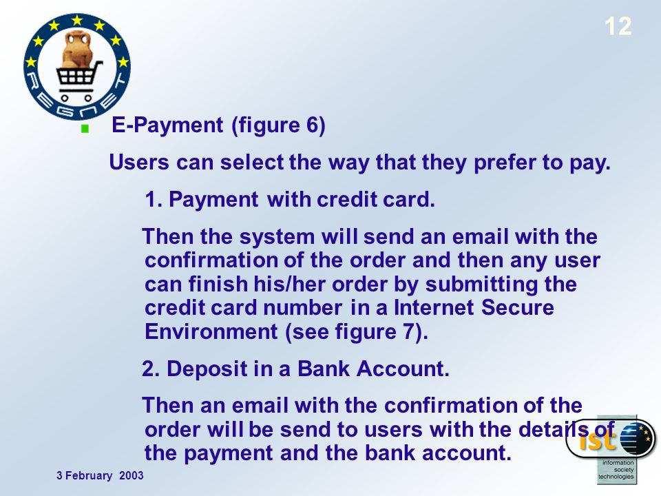 3 February 2003 12 E-Payment (figure 6) Users can select the way that they prefer to pay.