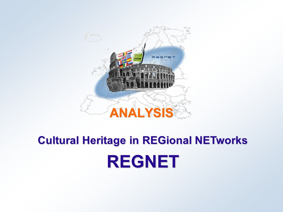 Cultural Heritage in REGional NETworks REGNET ANALYSIS